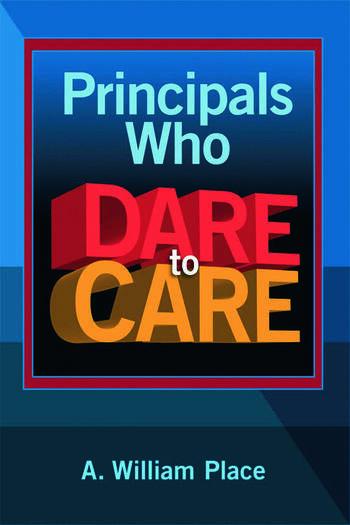 Principals Who Dare to Care book cover