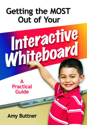 Getting the Most Out of Your Interactive Whiteboard A Practical Guide book cover
