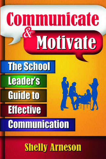 Communicate & Motivate The School Leader's Guide to Effective Communication book cover