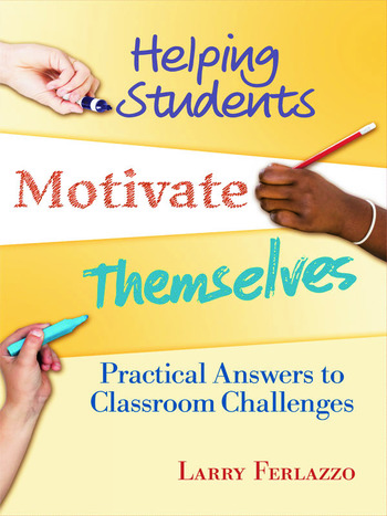 Helping Students Motivate Themselves Practical Answers to Classroom Challenges book cover
