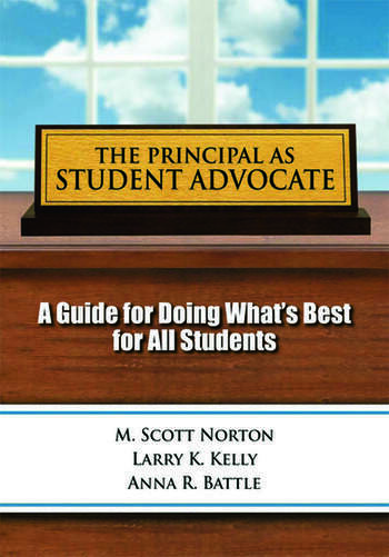 Principal as Student Advocate, The A Guide for Doing What's Best for All Students book cover