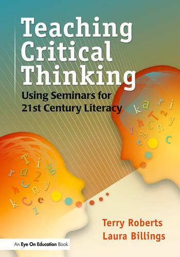 Teaching Critical Thinking Using Seminars for 21st Century Literacy book cover