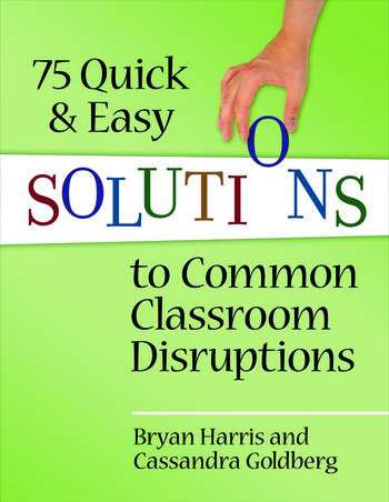 75 Quick and Easy Solutions to Common Classroom Disruptions book cover