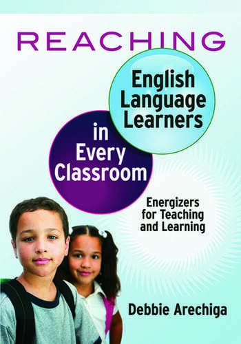 Reaching English Language Learners in Every Classroom Energizers for Teaching and Learning book cover