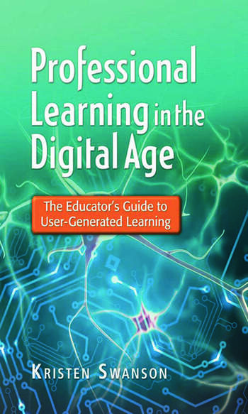 Professional Learning in the Digital Age The Educator's Guide to User-Generated Learning book cover