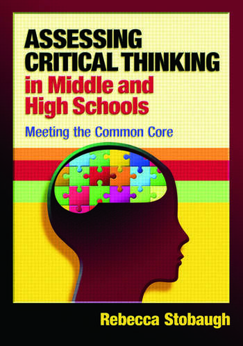 Assessing Critical Thinking in Middle and High Schools Meeting the Common Core book cover