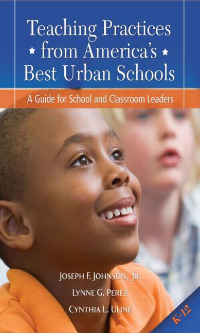 Teaching Practices from America's Best Urban Schools A Guide for School and Classroom Leaders book cover