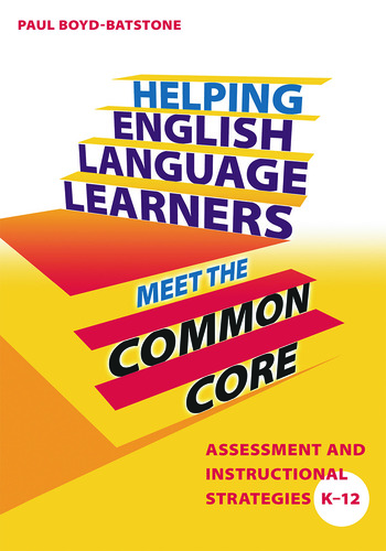 Helping English Language Learners Meet the Common Core Assessment and Instructional Strategies K-12 book cover