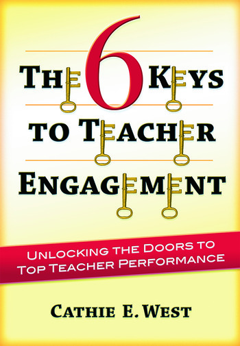 The 6 Keys to Teacher Engagement Unlocking the Doors to Top Teacher Performance book cover