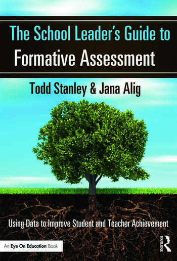 The School Leader's Guide to Formative Assessment Using Data to Improve Student and Teacher Achievement book cover