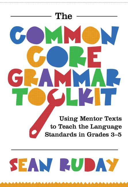 Common Core Grammar Toolkit, The Using Mentor Texts to Teach the Language Standards in Grades 3-5 book cover
