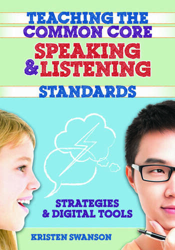 Teaching the Common Core Speaking and Listening Standards Strategies and Digital Tools book cover