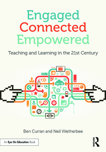 Engaged, Connected, Empowered Teaching and Learning in the 21st Century book cover
