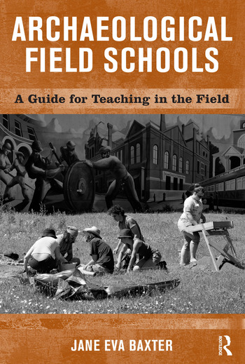 Archaeological Field Schools A Guide for Teaching in the Field book cover