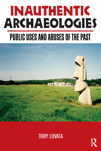 Inauthentic Archaeologies Public Uses and Abuses of the Past book cover