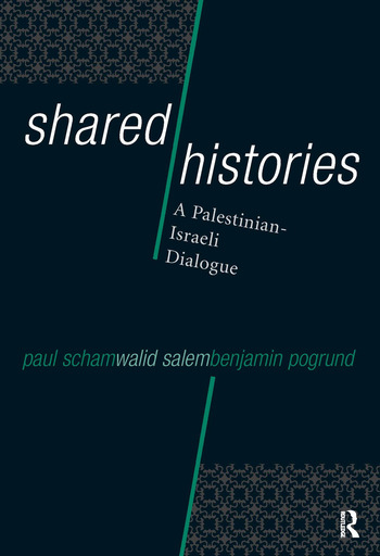 Shared Histories A Palestinian-Israeli Dialogue book cover