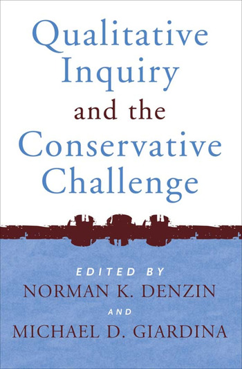 Qualitative Inquiry and the Conservative Challenge book cover