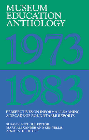 Museum Education Anthology, 1973-1983 Perspectives on Informal Learning book cover
