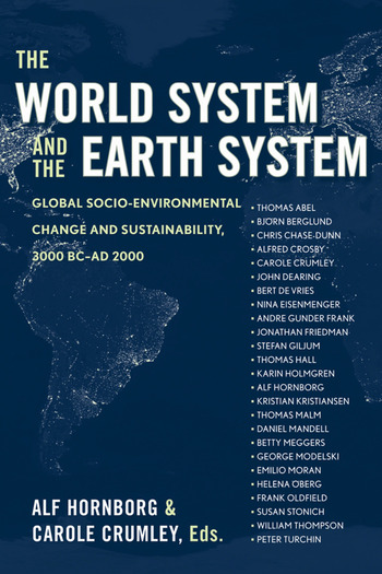 The World System and the Earth System Global Socioenvironmental Change and Sustainability Since the Neolithic book cover