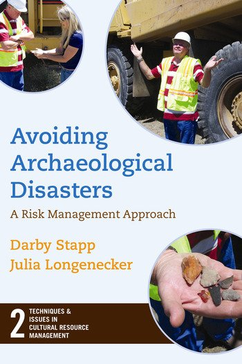 Avoiding Archaeological Disasters Risk Management for Heritage Professionals book cover