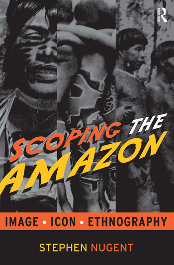 Scoping the Amazon Image, Icon, and Ethnography book cover