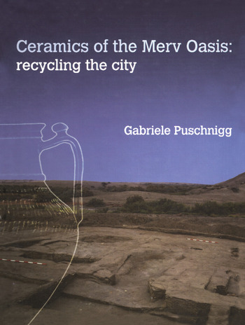 Ceramics of the Merv Oasis Recycling the City book cover