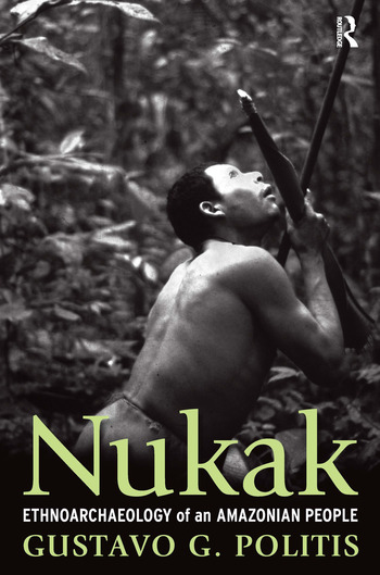 Nukak Ethnoarchaeology of an Amazonian People book cover