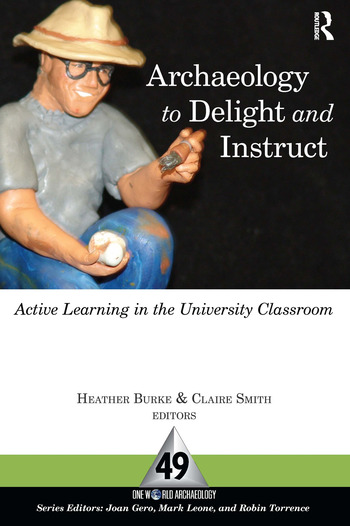 Archaeology to Delight and Instruct Active Learning in the University Classroom book cover
