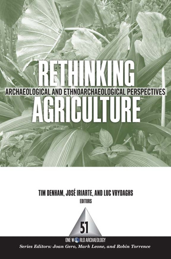 Rethinking Agriculture Archaeological and Ethnoarchaeological Perspectives book cover