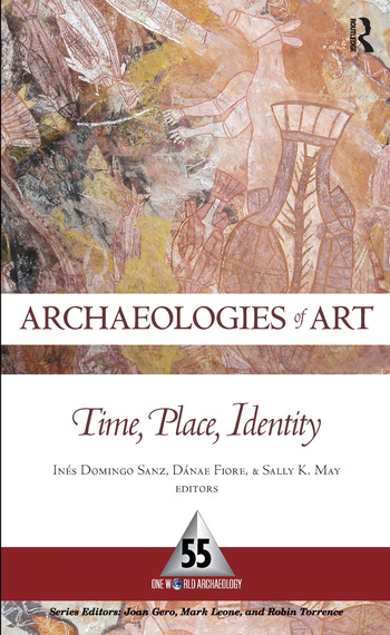 Archaeologies of Art Time, Place, and Identity book cover