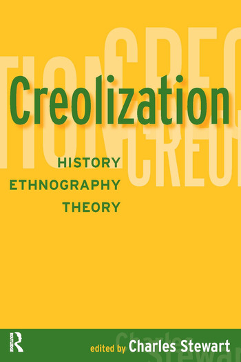 Creolization History, Ethnography, Theory book cover