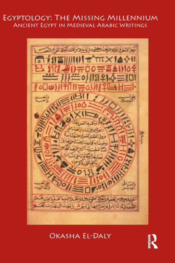 Egyptology: The Missing Millennium Ancient Egypt in Medieval Arabic Writings book cover