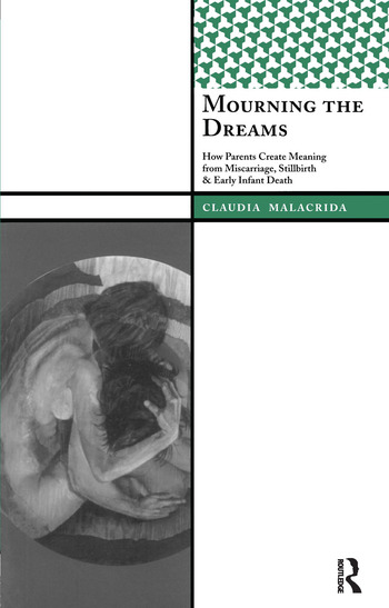 Mourning the Dreams How Parents Create Meaning from Miscarriage, Stillbirth, and Early Infant Death book cover