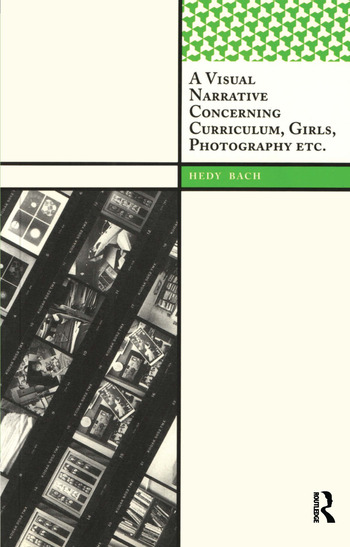 A Visual Narrative Concerning Curriculum, Girls, Photography Etc. book cover
