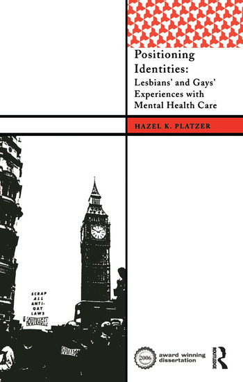 Positioning Identities Lesbians' and Gays' Experiences with Mental Health Care book cover