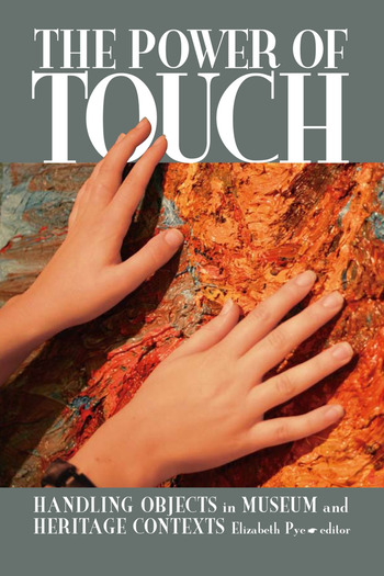 The Power of Touch Handling Objects in Museum and Heritage Context book cover