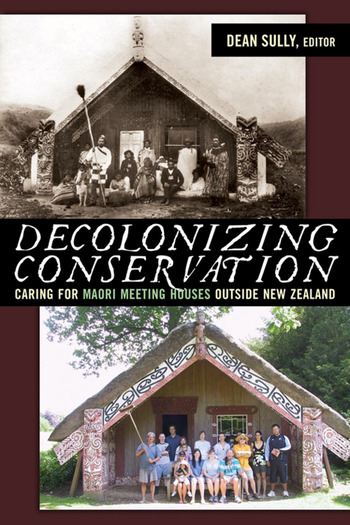 Decolonizing Conservation Caring for Maori Meeting Houses outside New Zealand book cover