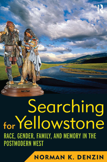 Searching for Yellowstone Race, Gender, Family and Memory in the Postmodern West book cover