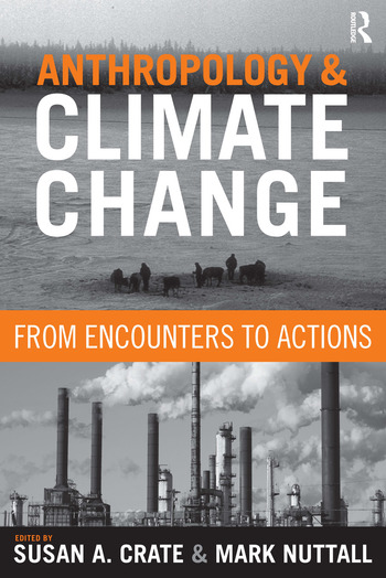 Anthropology and Climate Change From Encounters to Actions book cover