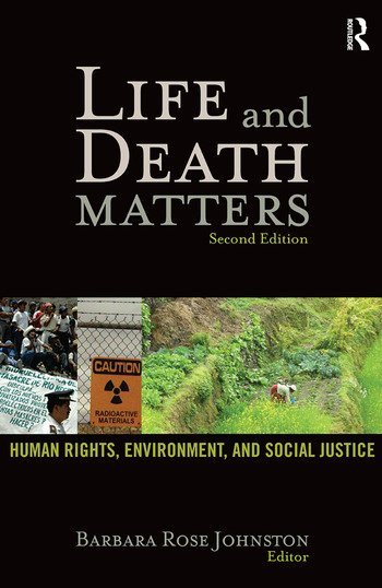 Life and Death Matters Human Rights, Environment, and Social Justice, Second Edition book cover