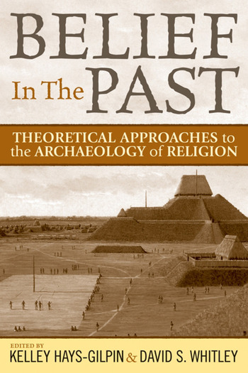 Belief in the Past Theoretical Approaches to the Archaeology of Religion book cover