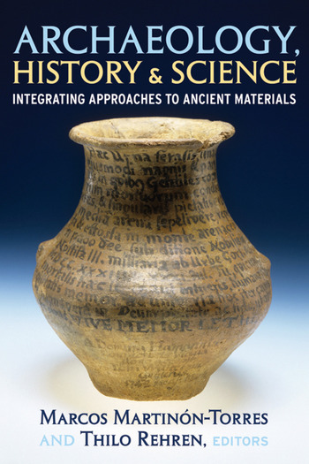 Archaeology, History and Science Integrating Approaches to Ancient Materials book cover