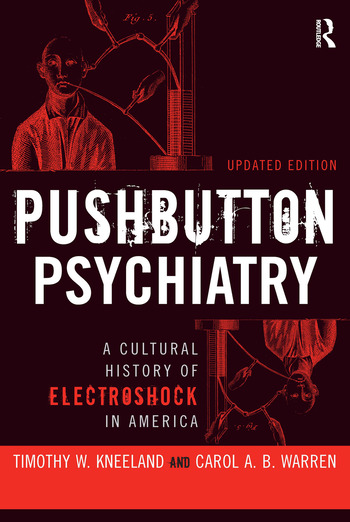 Pushbutton Psychiatry A Cultural History of Electric Shock Therapy in America, Updated Paperback Edition book cover