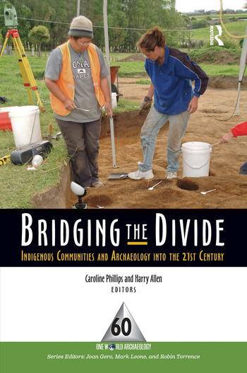 Bridging the Divide Indigenous Communities and Archaeology into the 21st Century book cover