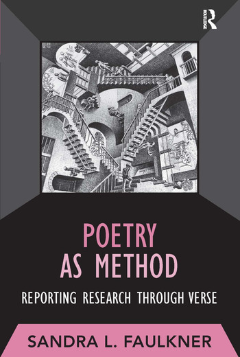 Poetry as Method Reporting Research Through Verse book cover