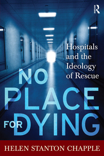 No Place For Dying Hospitals and the Ideology of Rescue book cover
