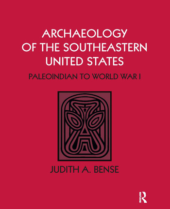 Archaeology of the Southeastern United States Paleoindian to World War I book cover