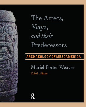 The Aztecs, Maya, and their Predecessors Archaeology of Mesoamerica, Third Edition book cover