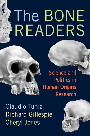 The Bone Readers Science and Politics in Human Origins Research book cover