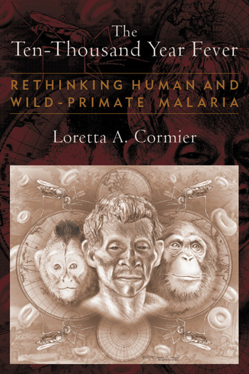 The Ten-Thousand Year Fever Rethinking Human and Wild-Primate Malarias book cover